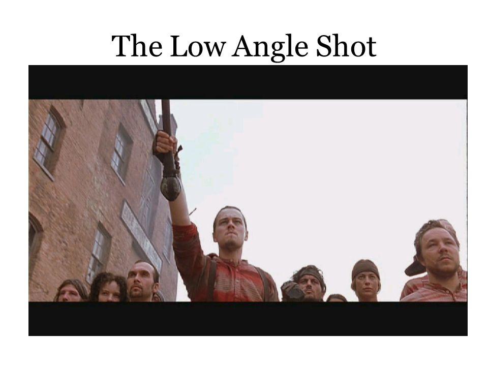The Low Angle Shot