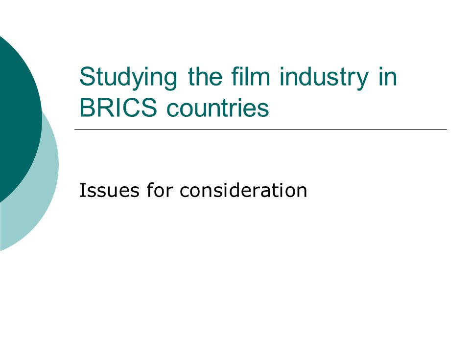 Studying the film industry in BRICS countries Issues for consideration