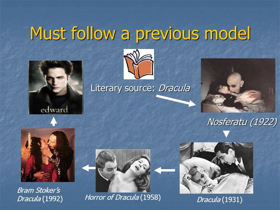 Literary source: Dracula Nosferatu (1922) Dracula (1931) Horror of Dracula (1958) Bram Stokers Dracula (1992)