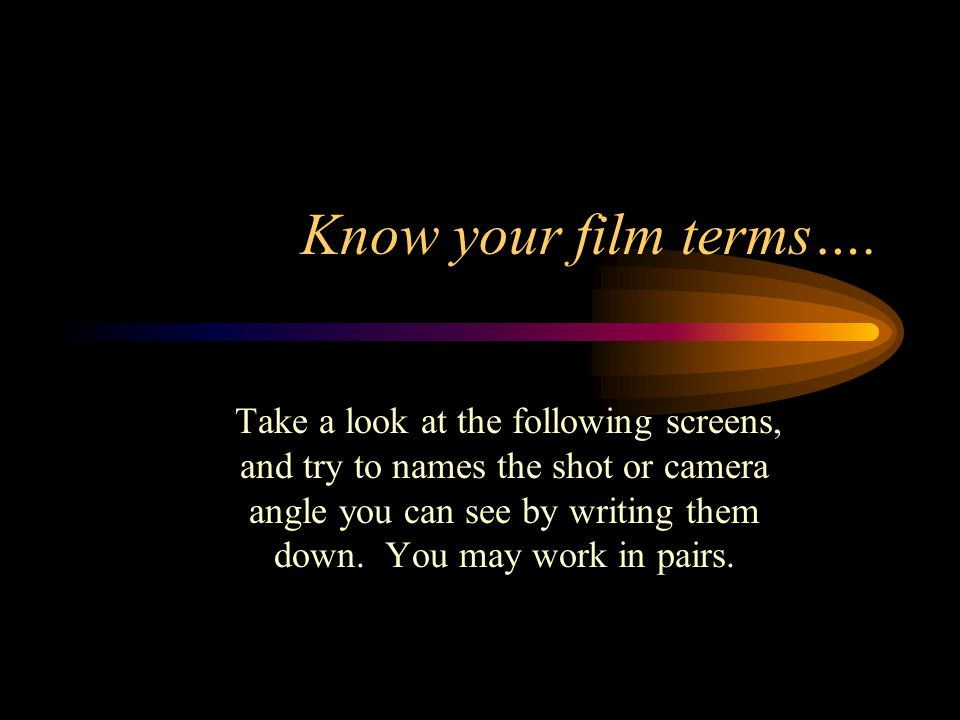 Know your film terms….
