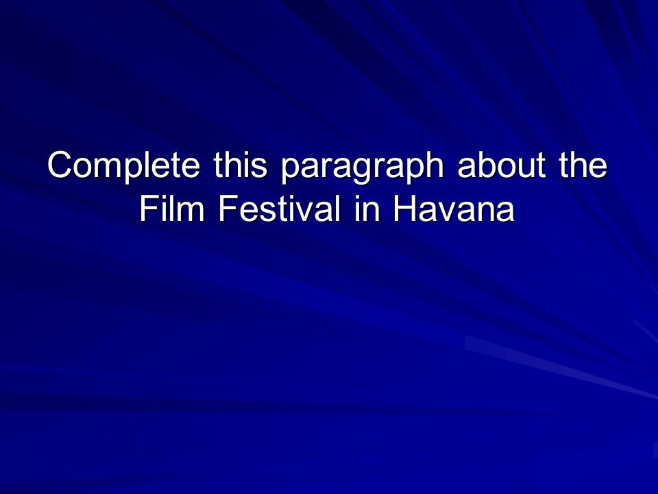 Complete this paragraph about the Film Festival in Havana