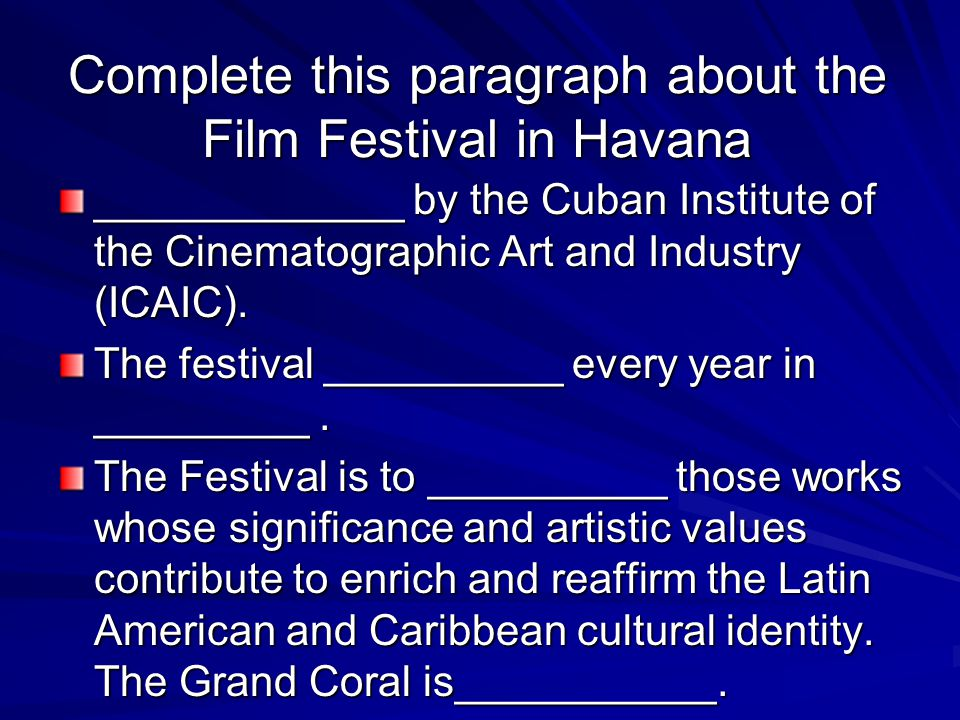 _____________ by the Cuban Institute of the Cinematographic Art and Industry (ICAIC).