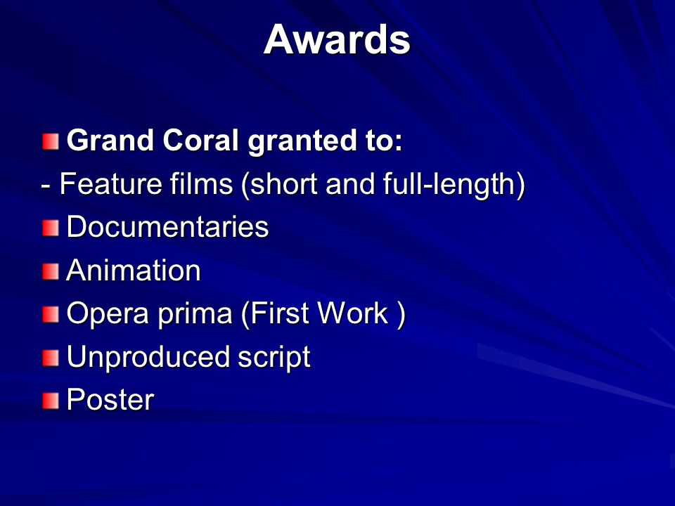 Awards Grand Coral granted to: - Feature films (short and full-length) DocumentariesAnimation Opera prima (First Work ) Unproduced script Poster
