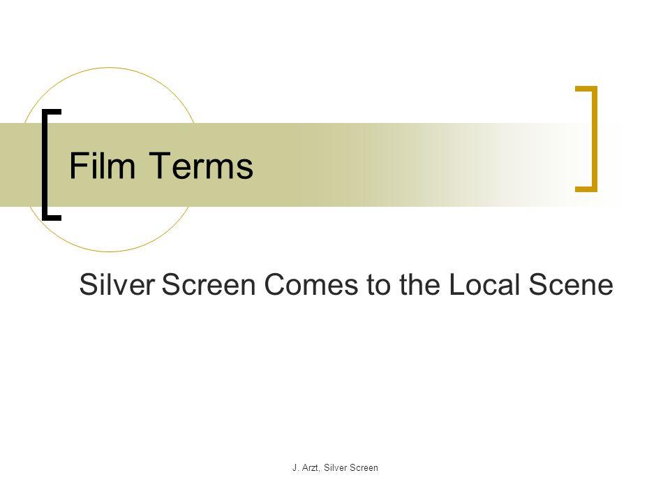 J. Arzt, Silver Screen Film Terms Silver Screen Comes to the Local Scene