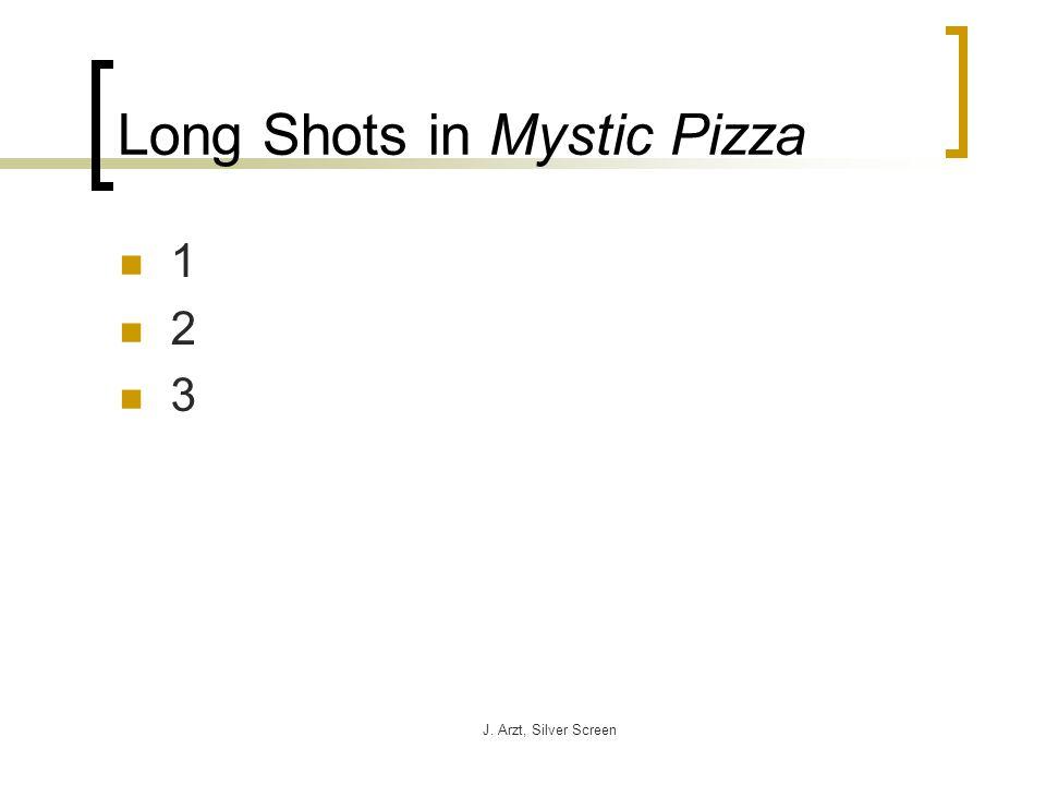 J. Arzt, Silver Screen Long Shots in Mystic Pizza 1 2 3