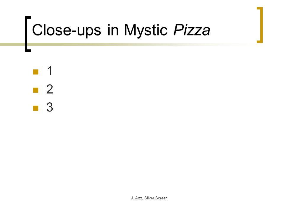 J. Arzt, Silver Screen Close-ups in Mystic Pizza 1 2 3