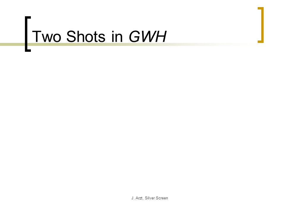 J. Arzt, Silver Screen Two Shots in GWH