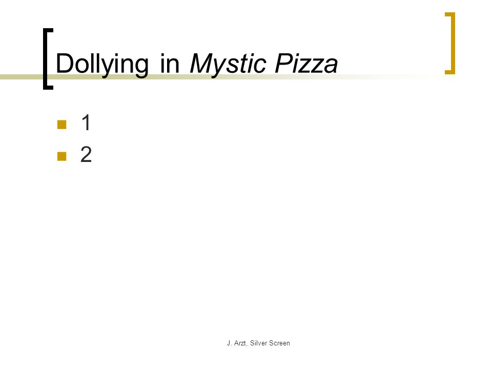 J. Arzt, Silver Screen Dollying in Mystic Pizza 1 2