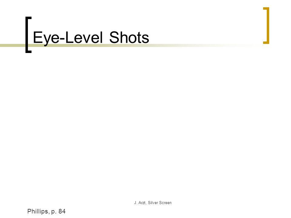 J. Arzt, Silver Screen Eye-Level Shots Phillips, p. 84