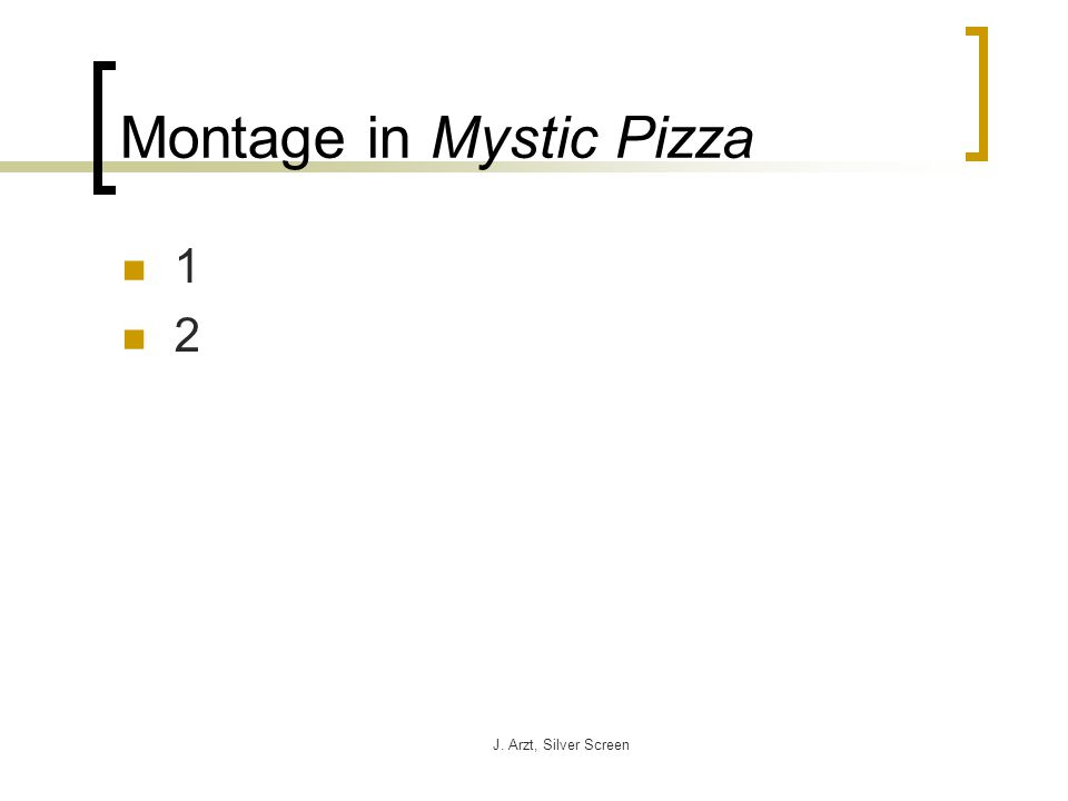 J. Arzt, Silver Screen Montage in Mystic Pizza 1 2