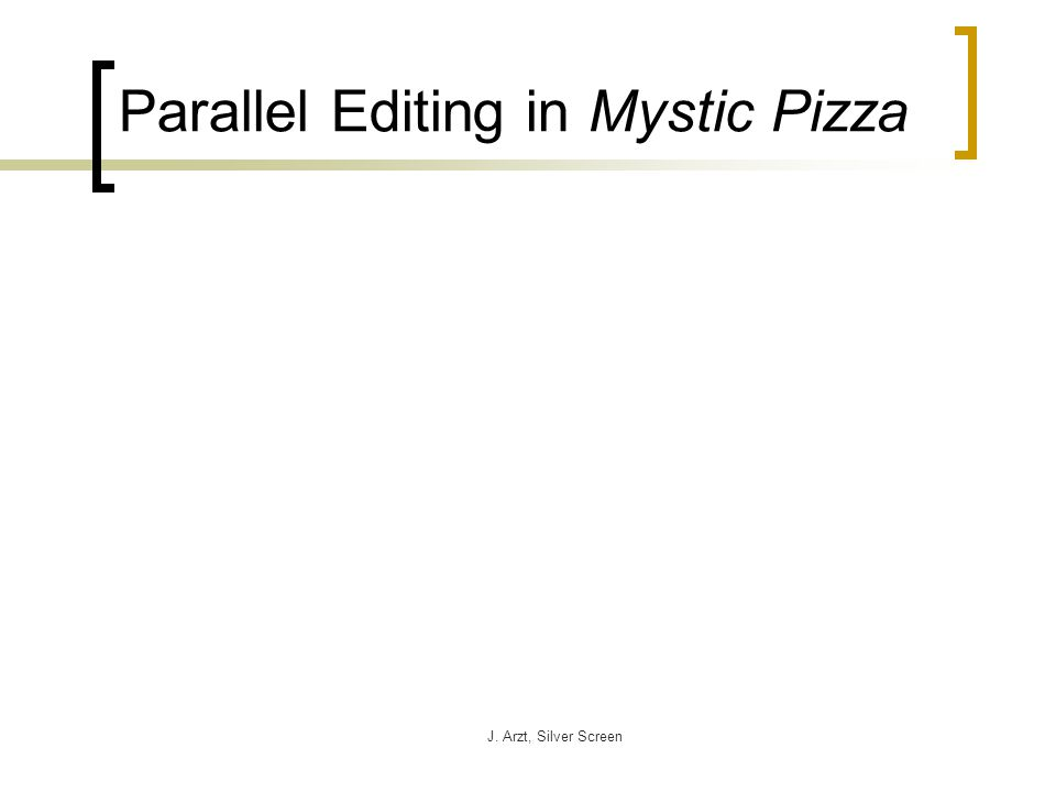 J. Arzt, Silver Screen Parallel Editing in Mystic Pizza