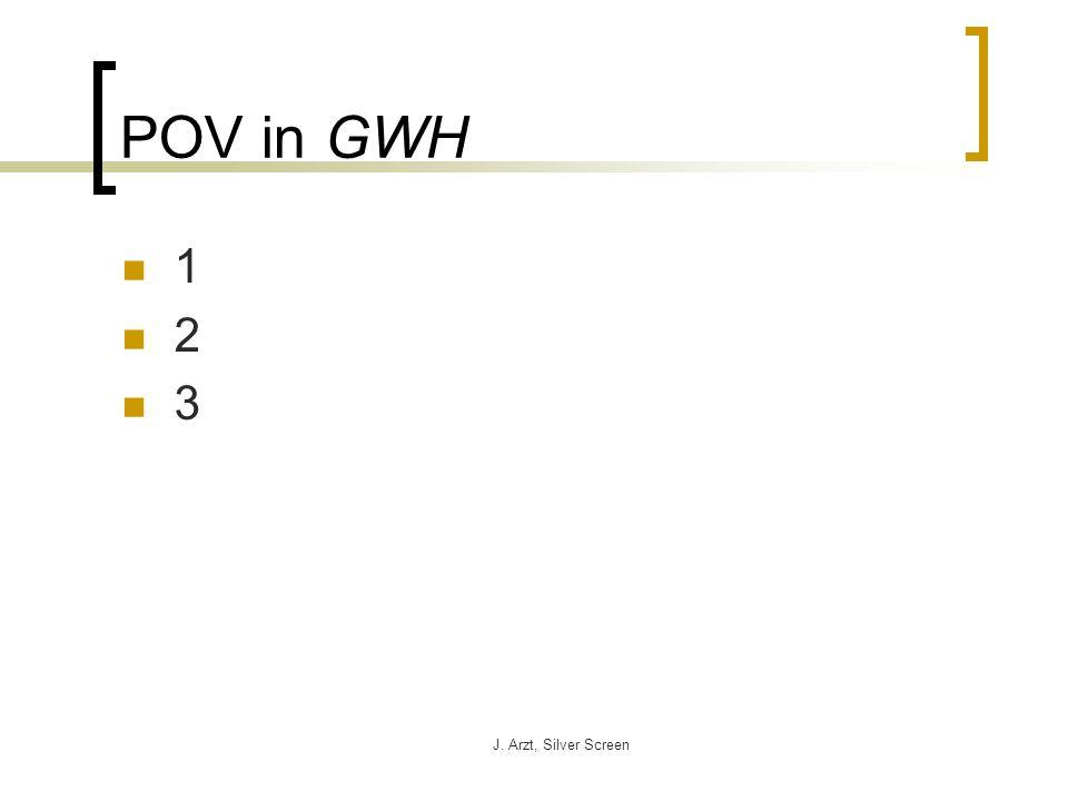 J. Arzt, Silver Screen POV in GWH 1 2 3