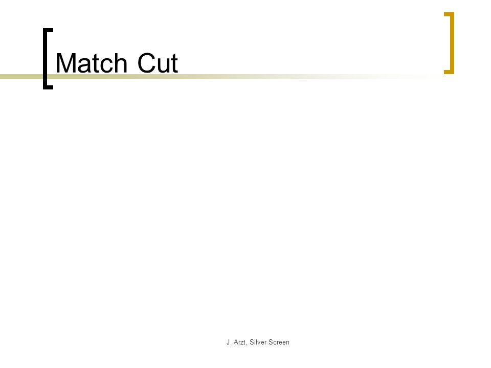 J. Arzt, Silver Screen Match Cut