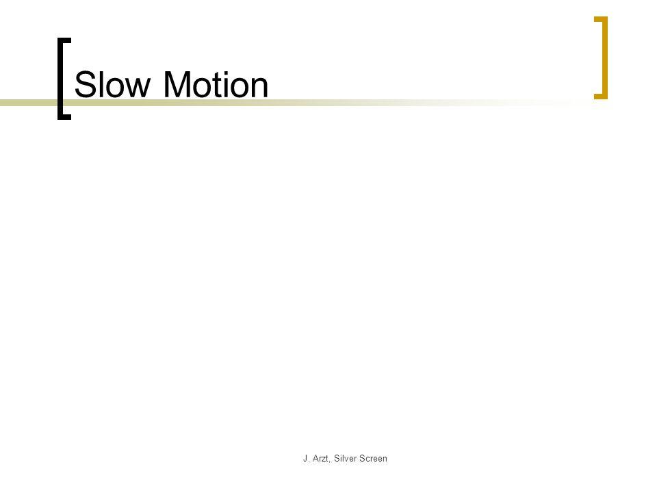 J. Arzt, Silver Screen Slow Motion