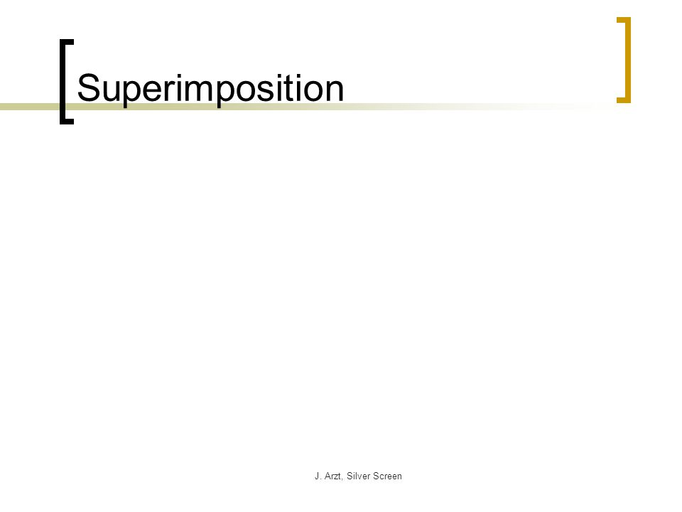 J. Arzt, Silver Screen Superimposition