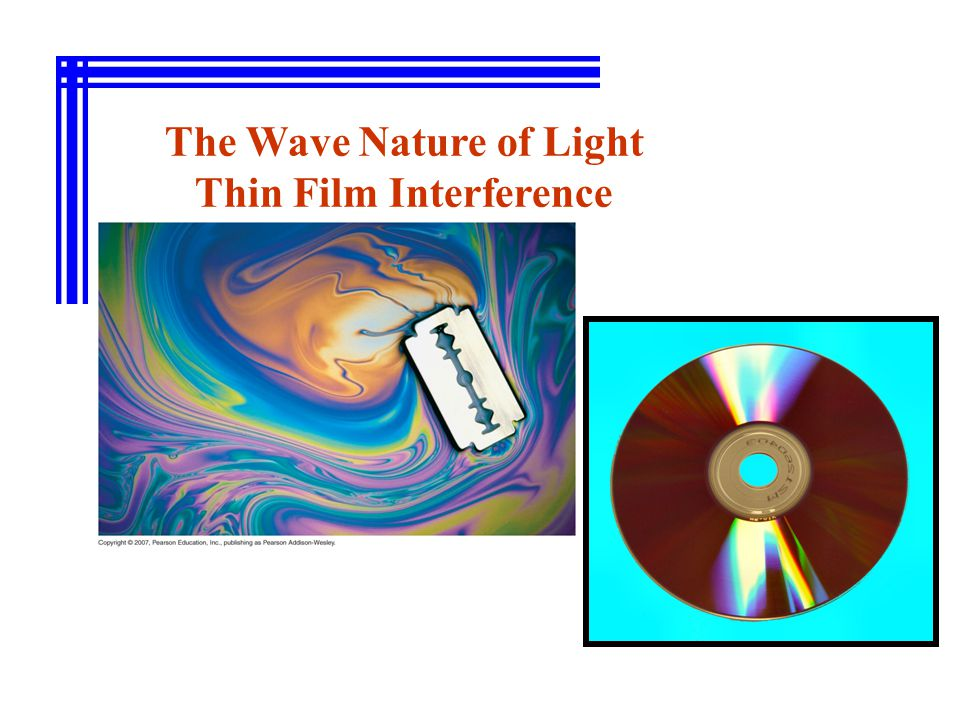 The Wave Nature of Light Thin Film Interference