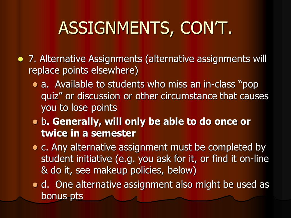 ASSIGNMENTS, CONT. 7.