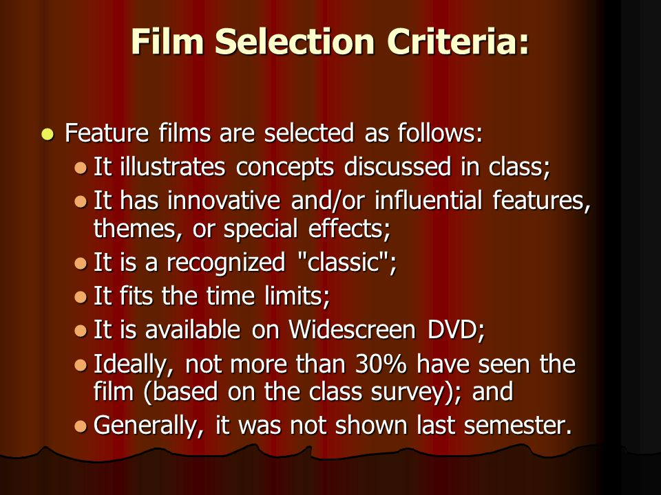 Note About Film Choices Some of the films or clips shown will be R- rated & may be disturbing to some of you.
