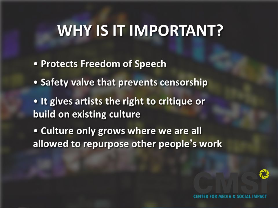 Why is Fair Use Important. WHY IS IT IMPORTANT.