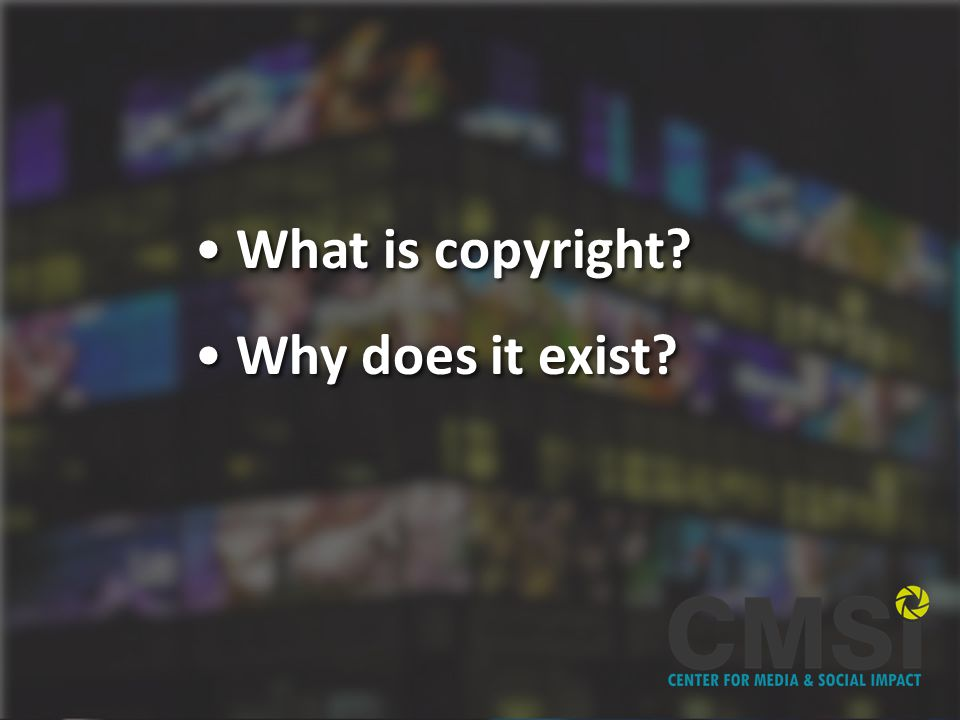 What is Copyright What is copyright Why does it exist What is copyright Why does it exist