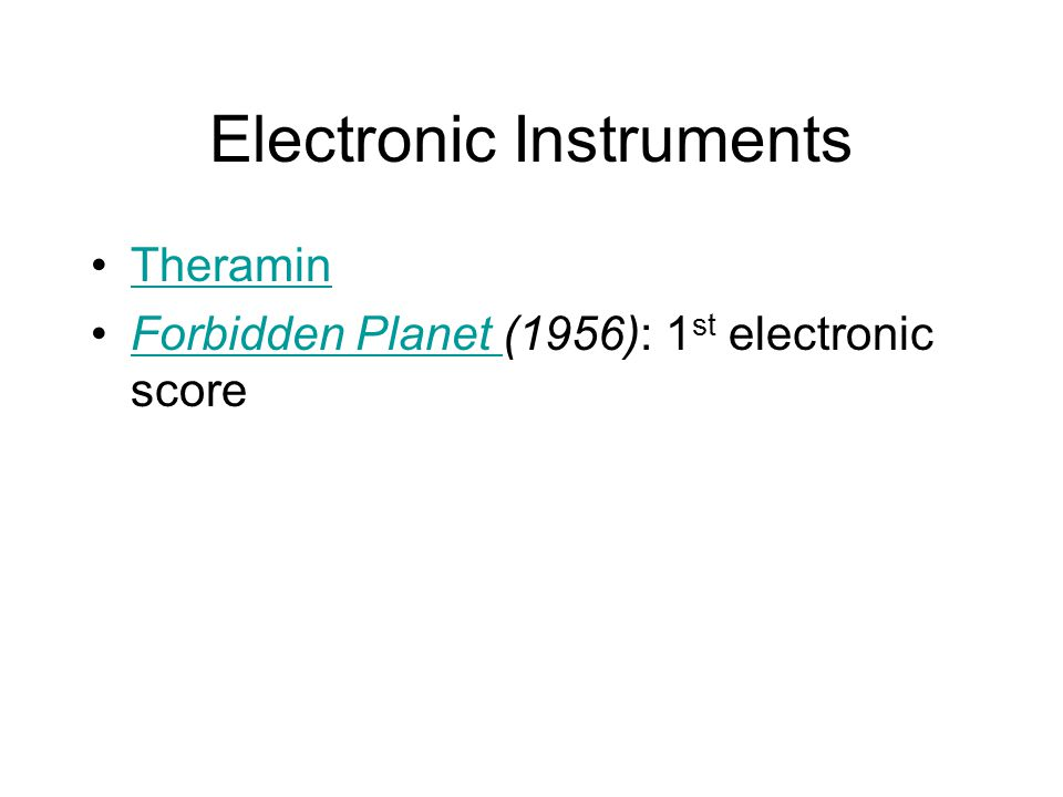 Electronic Instruments Theramin Forbidden Planet (1956): 1 st electronic scoreForbidden Planet