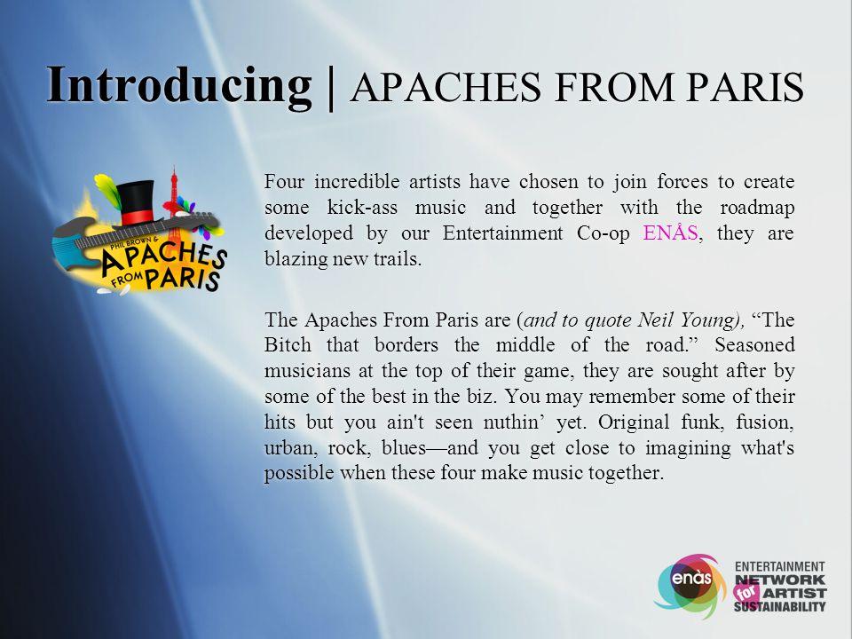 meet | APACHES FROM PARIS Phil Brown Guitarist, singer/songwriter.