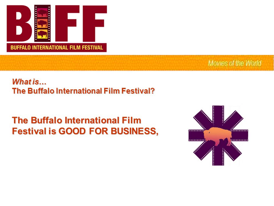 What is… The Buffalo International Film Festival.