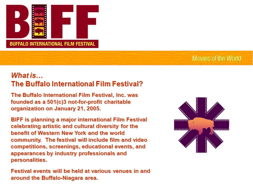 What is… The Buffalo International Film Festival. The Buffalo International Film Festival, Inc.