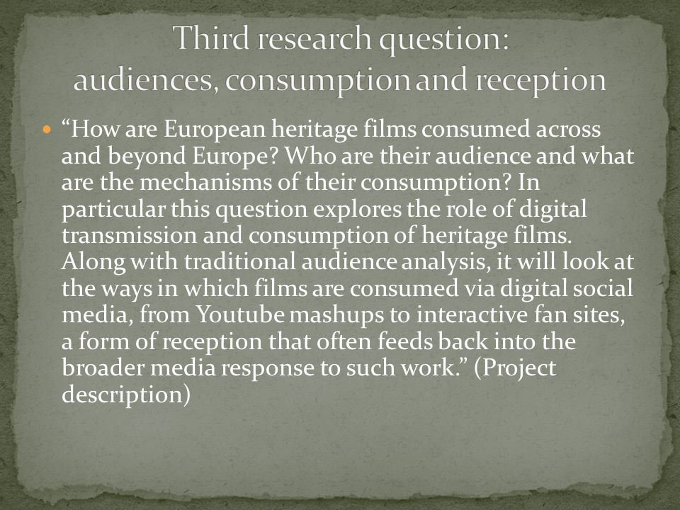 How are European heritage films consumed across and beyond Europe? Who are their audience and what are the mechanisms of their consumption? In particu