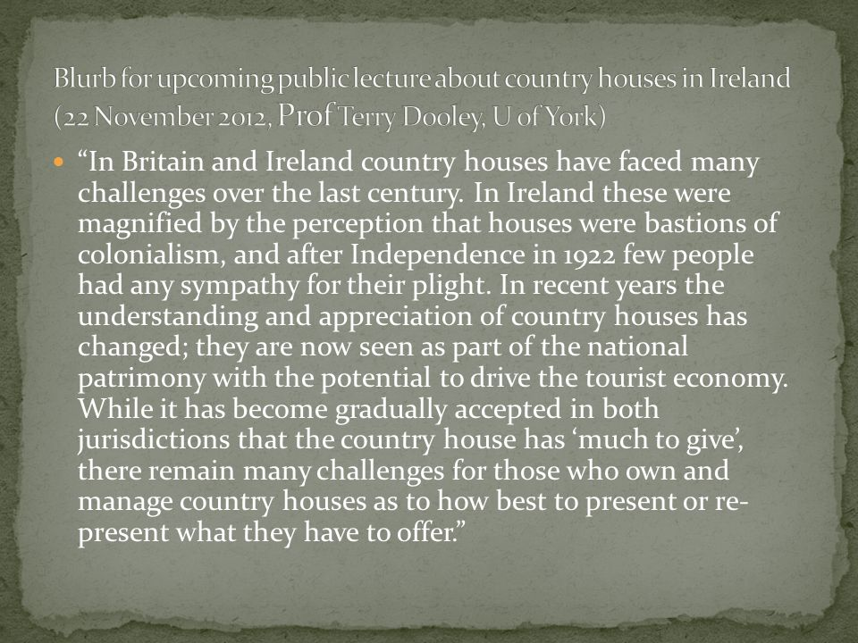 In Britain and Ireland country houses have faced many challenges over the last century.