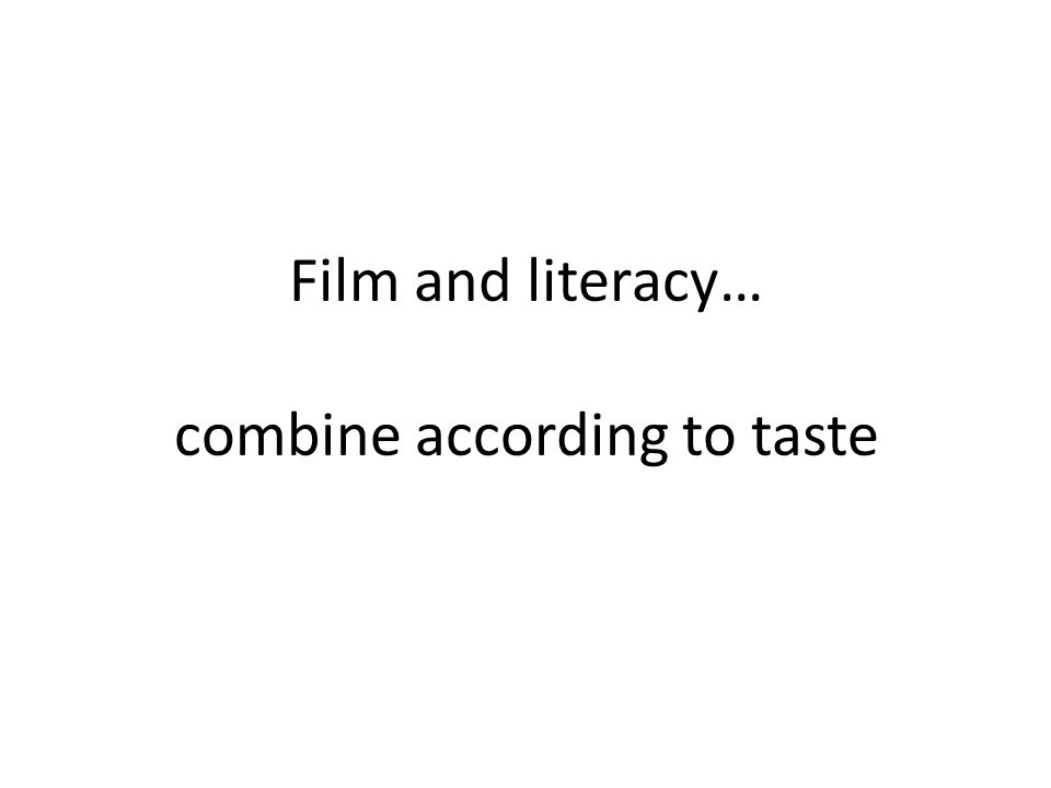 Film and literacy… combine according to taste