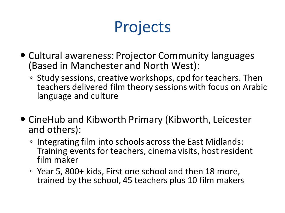 Projects Cultural awareness: Projector Community languages (Based in Manchester and North West): Study sessions, creative workshops, cpd for teachers.