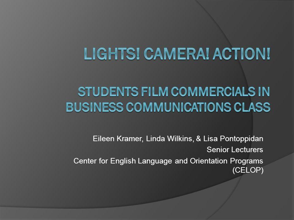 Eileen Kramer, Linda Wilkins, & Lisa Pontoppidan Senior Lecturers Center for English Language and Orientation Programs (CELOP)