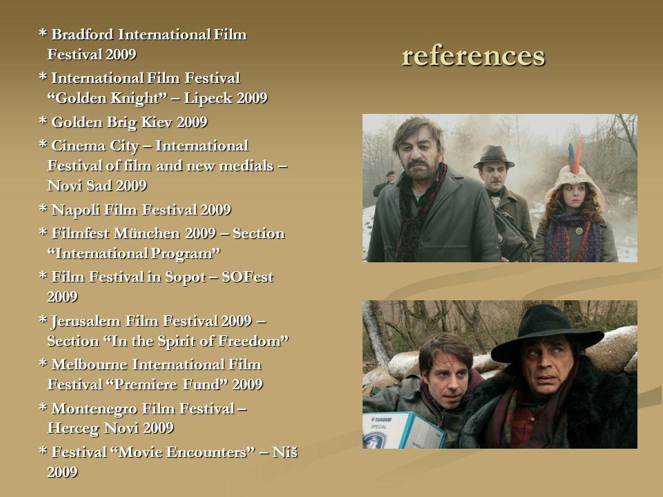 references * Bradford International Film Festival 2009 * Bradford International Film Festival 2009 * International Film Festival Golden Knight – Lipec