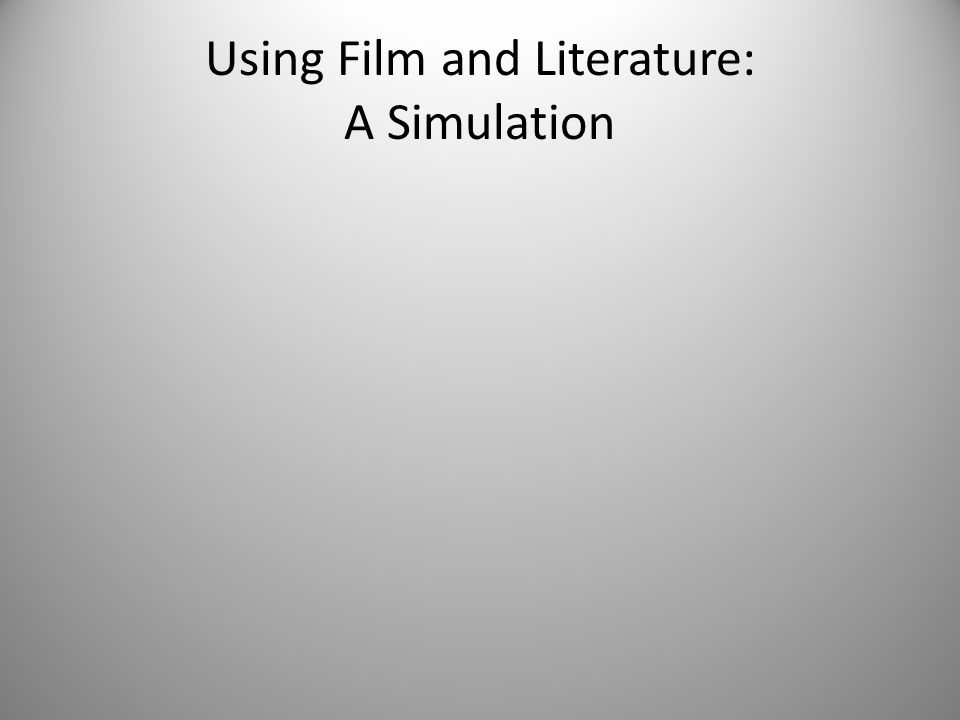 Using Film and Literature: A Simulation