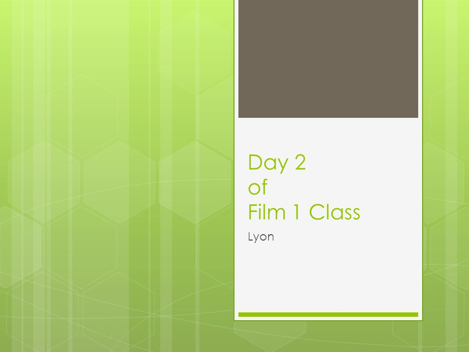 Day 2 of Film 1 Class Lyon