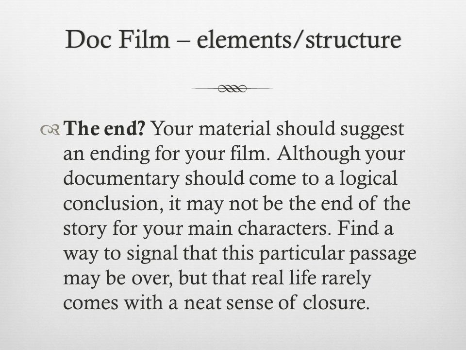 Doc Film – elements/structureDoc Film – elements/structure The end.