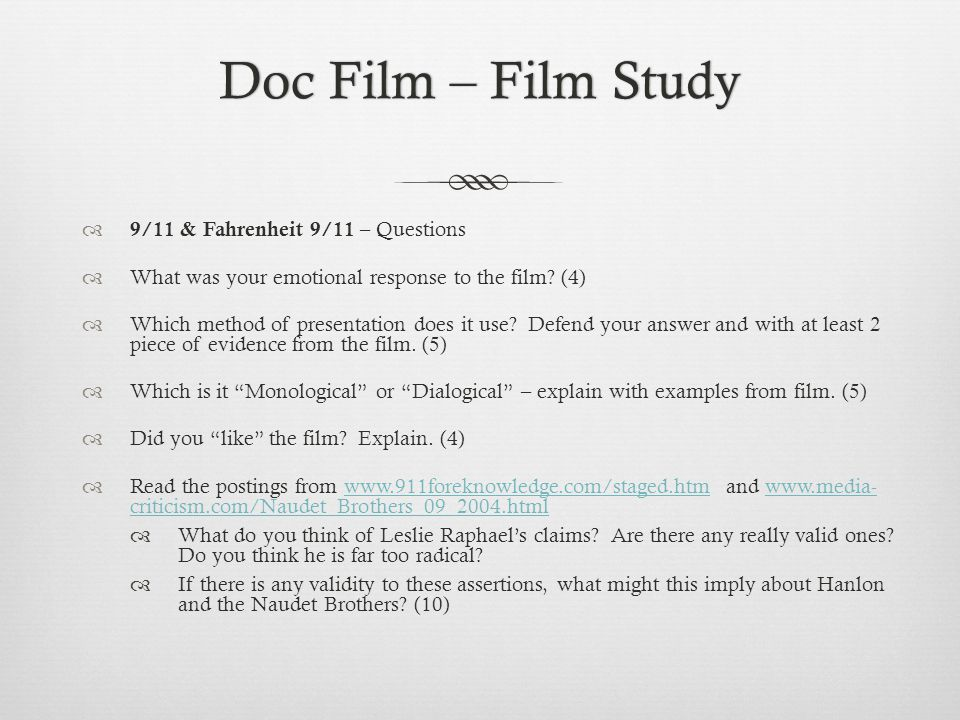 Doc Film – Film StudyDoc Film – Film Study 9/11 & Fahrenheit 9/11 – Questions What was your emotional response to the film.