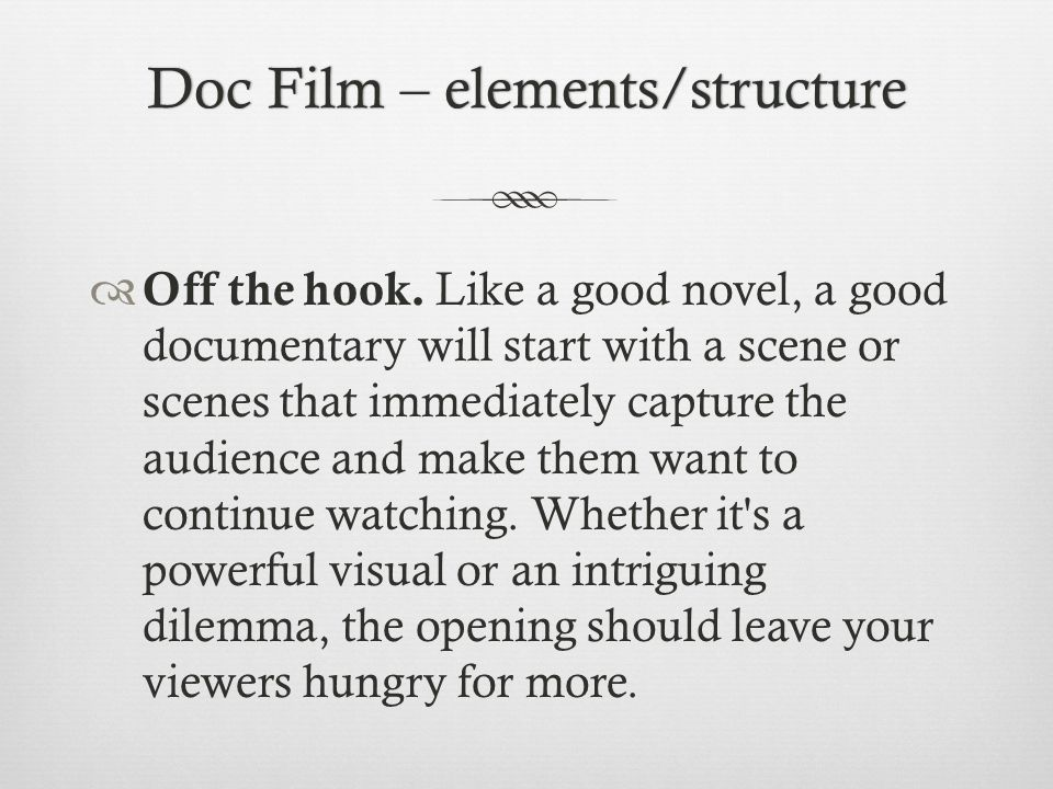 Doc Film – elements/structureDoc Film – elements/structure Off the hook.