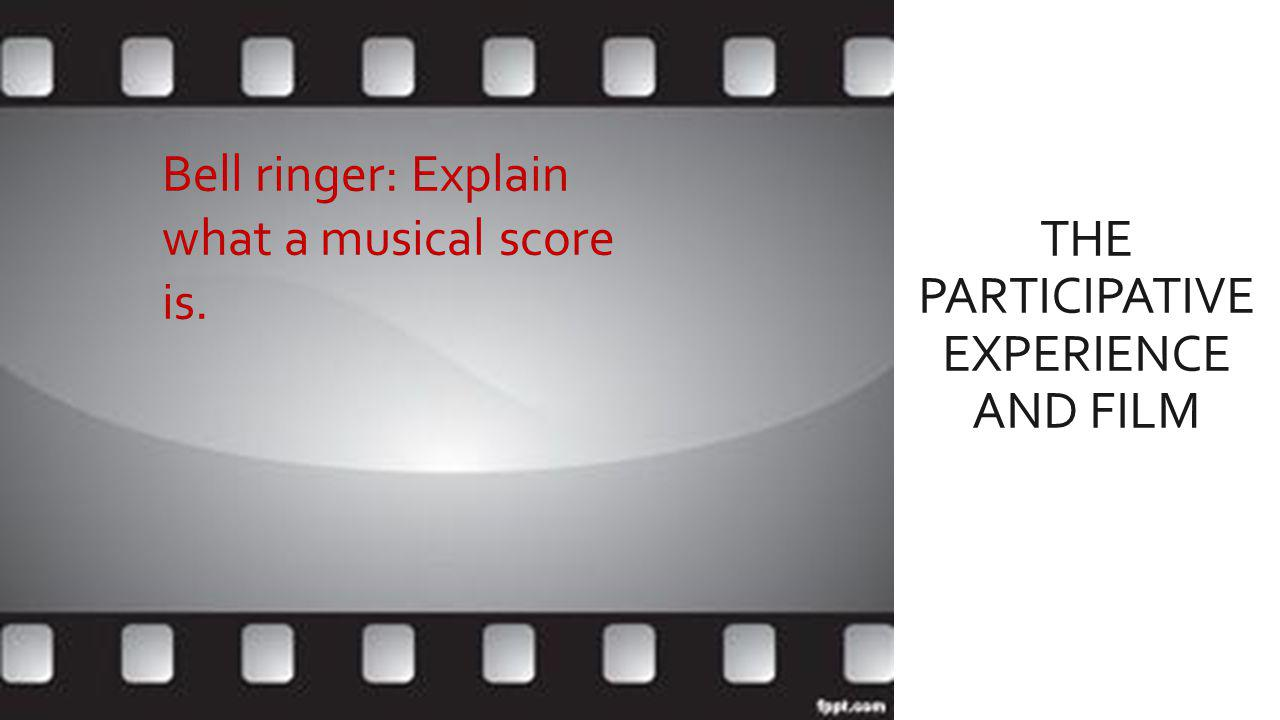 FILM PART 2……… Our Participation with film is often virtually involuntary.