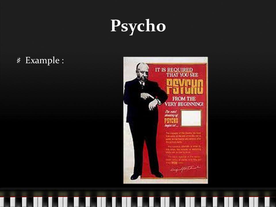 Psycho Example :