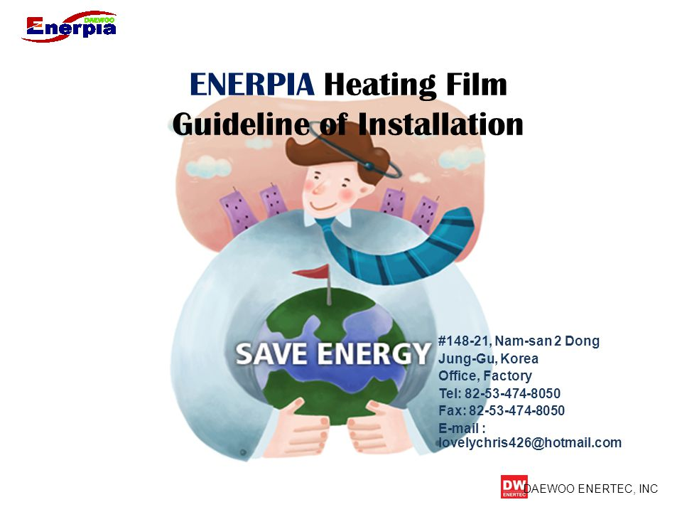 INSTALLATION SPECIFICATION Thank you for purchasing ENERPIA Heating Film.