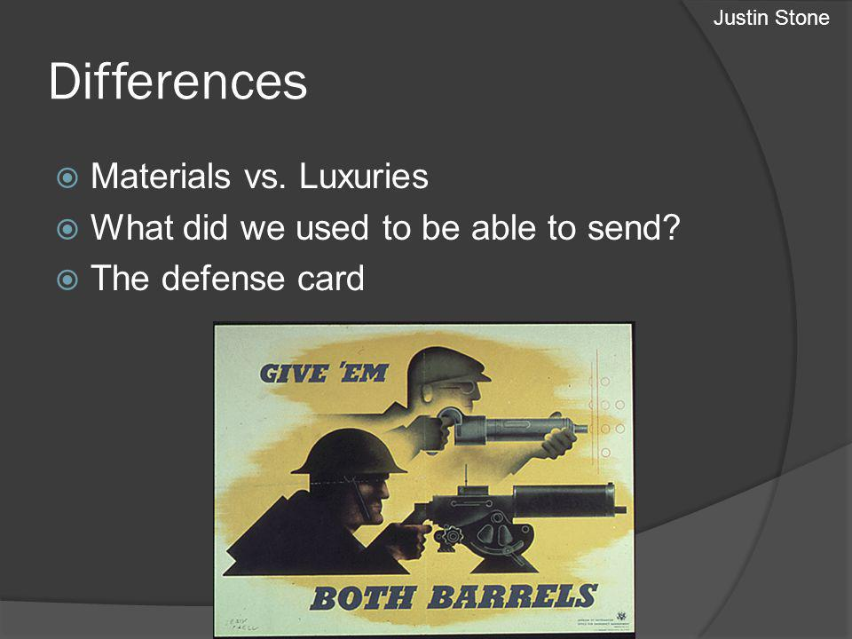 Differences Materials vs. Luxuries What did we used to be able to send.