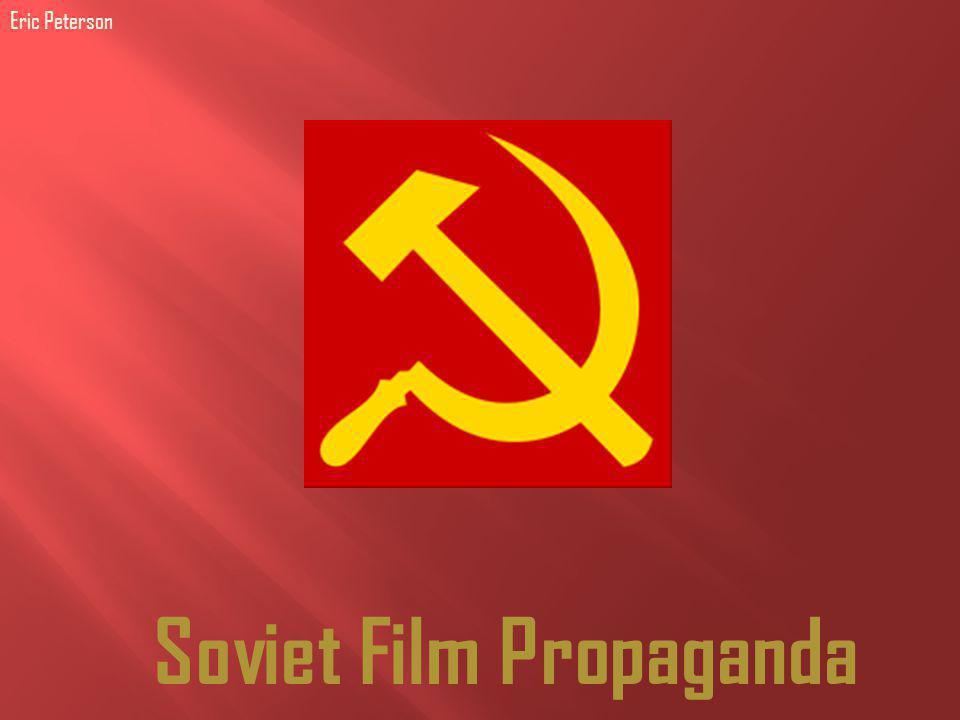 Soviet Film Propaganda Eric Peterson