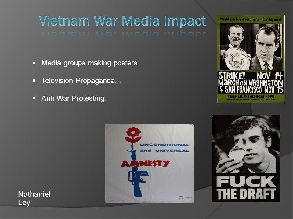 Media groups making posters. Television Propaganda... Anti-War Protesting.