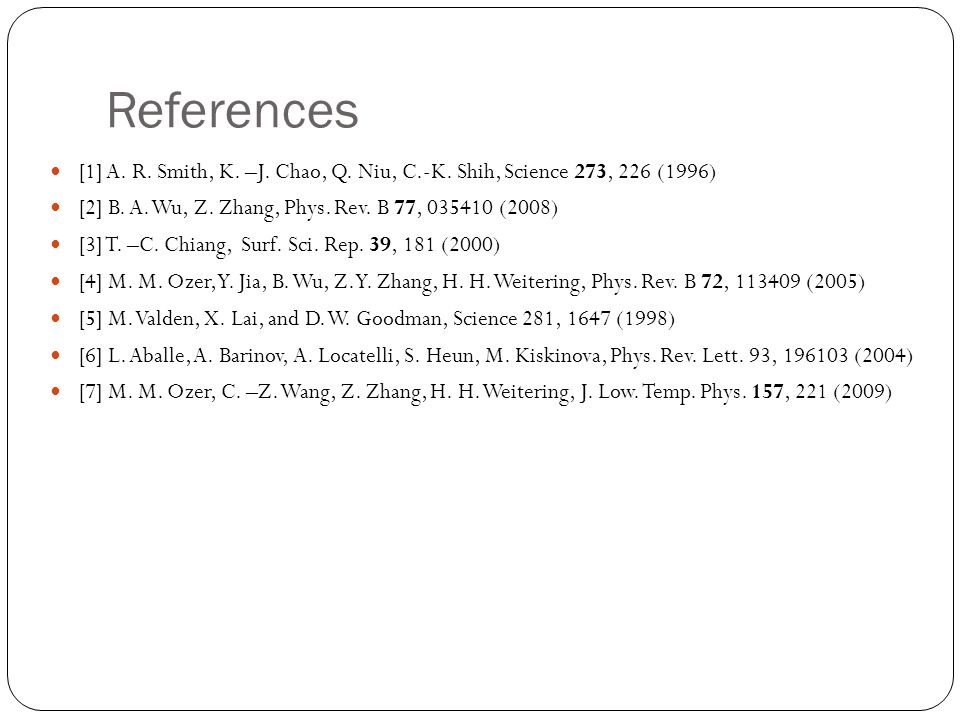 References [1] A. R. Smith, K. –J. Chao, Q. Niu, C.-K.