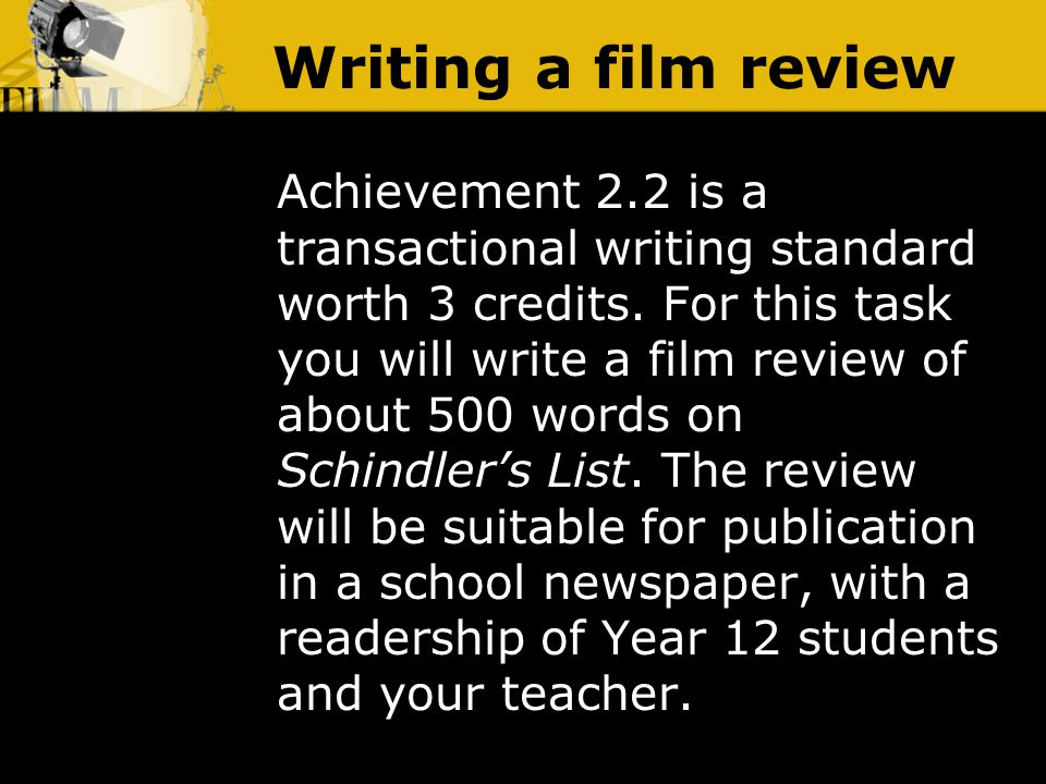 Writing a film review Achievement 2.2 is a transactional writing standard worth 3 credits.