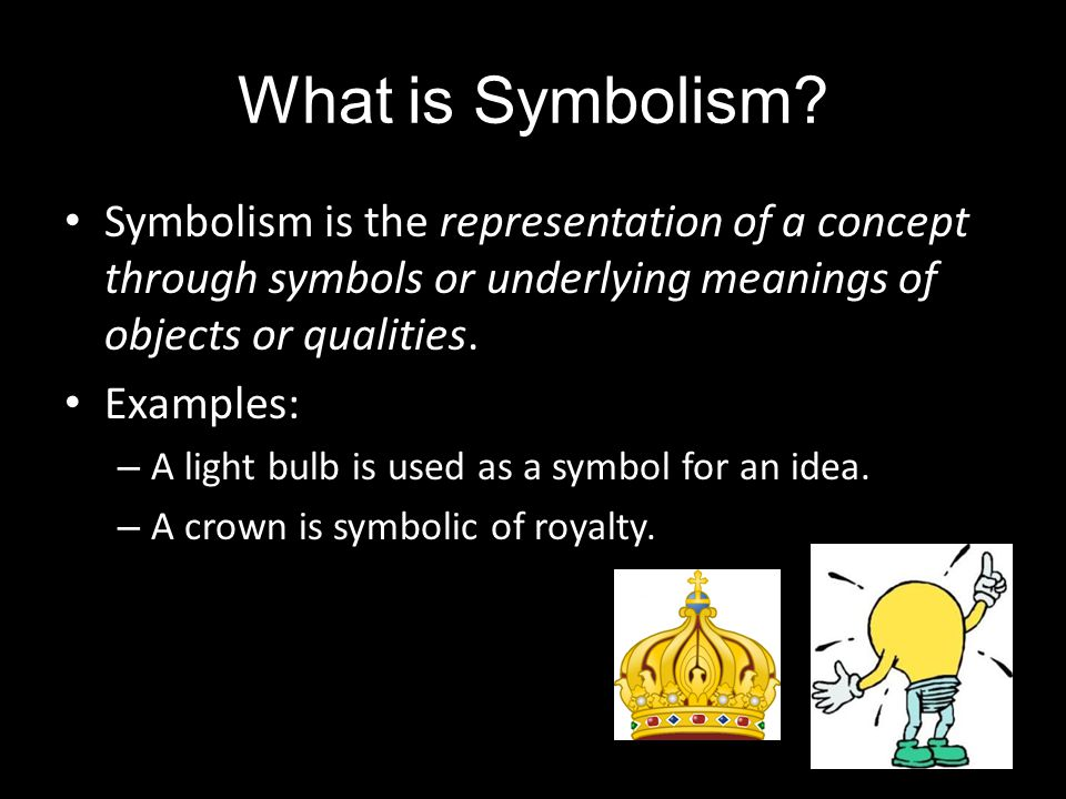 What is Symbolism? Symbolism is the representation of a concept through symbols or underlying meanings of objects or qualities. Examples: – A light bu