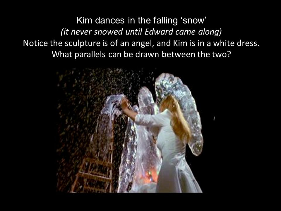 Kim dances in the falling snow (it never snowed until Edward came along) Notice the sculpture is of an angel, and Kim is in a white dress. What parall