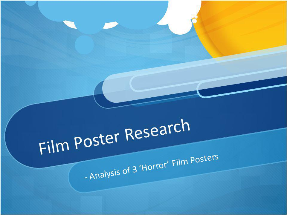 Film Poster Research - Analysis of 3 Horror Film Posters